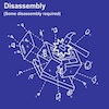 Disassembly - Some Disassembly Required